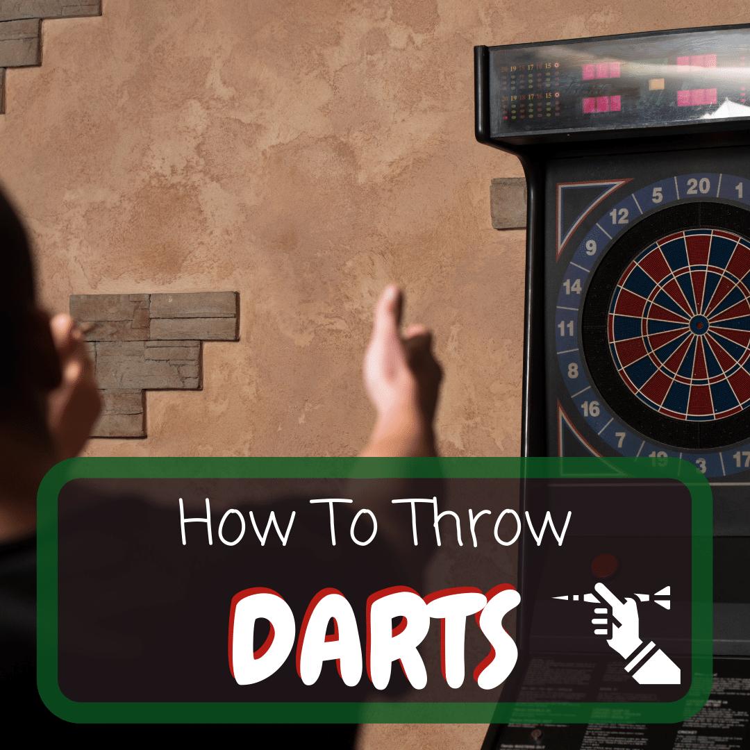 How to Throw Darts