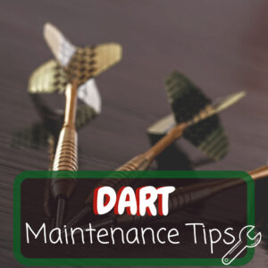Dart Maintenance Tips